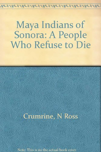9780816506057: The Mayo Indians of Sonora: A People Who Refuse to Die