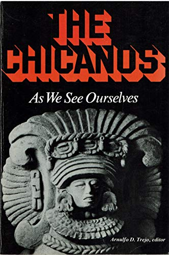 9780816506255: The Chicanos: As We See Ourselves
