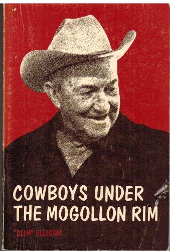 Cowboys Under the Mogollon Rim: Ellison, Glen R.