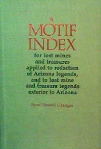 A Motif Index For Lost Mines And Treasures Applied To Redaction Of Arizona Legends, And To Lost ...