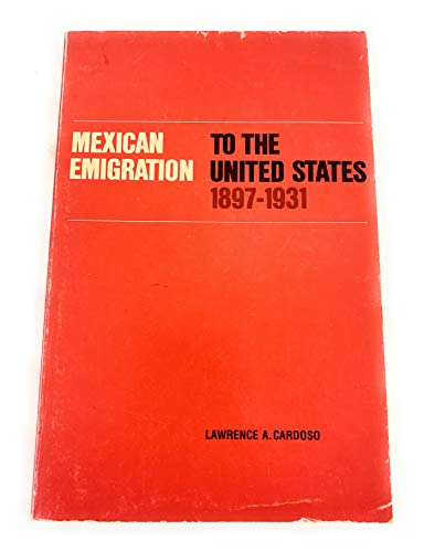9780816506590: Mexican Emigration to the United States, 1897–1931