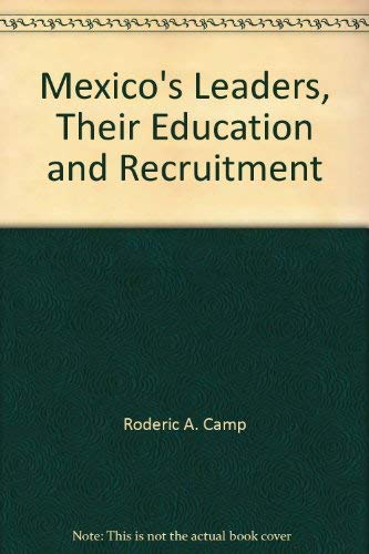 9780816506606: Mexico's Leaders: Their Education and Recruitment