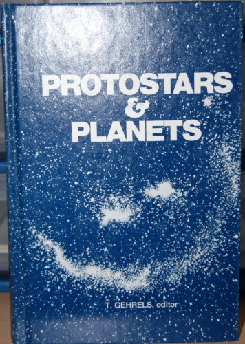 Protostars and Planets: v. 1 (Space Science)