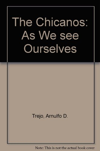 9780816506750: The Chicanos: As We See Ourselves