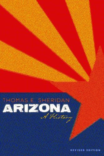 Arizona: A History, Revised Edition (Hardcover): Thomas E. Sheridan