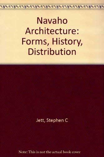 9780816506880: Navajo Architecture: Forms, History, Distributions