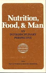 Nutrition, Food, and Man, an Interdisciplinary Perspective: Paul Pearson