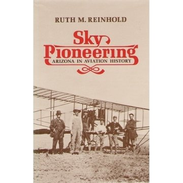 Sky Pioneering : Arizona in Aviation History
