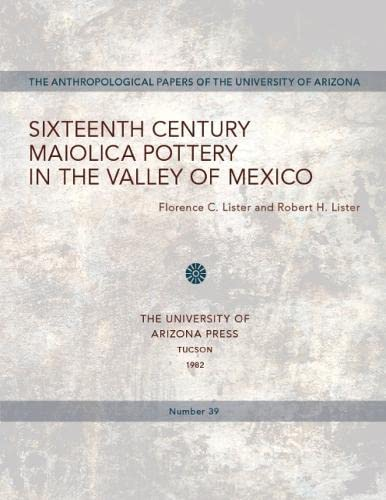 9780816507481: Sixteenth Century Maiolica Pottery in the Valley of Mexico