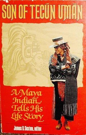 9780816507511: Son of Tecún Umán: A Maya Indian Tells His Life Story