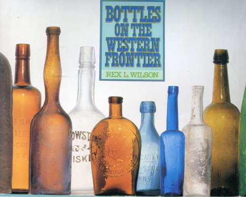 9780816507566: Bottles on the Western Frontier