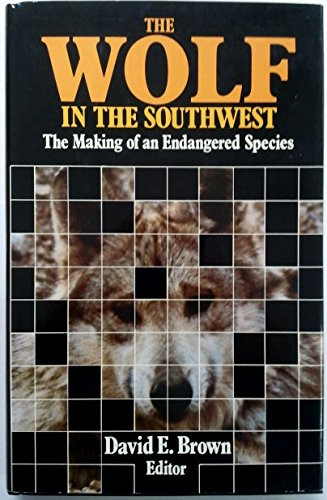 9780816507825: The Wolf in the Southwest: The Making of an Endangered Species