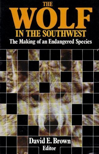 9780816507962: The Wolf in the Southwest: The Making of an Endangered Species