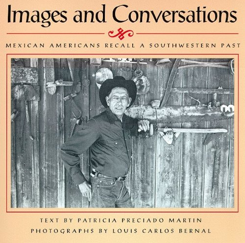 9780816508013: Images and Conversations: Mexican Americans Recall a Southwestern Past