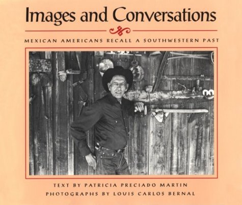 9780816508037: Images and Conversations: Mexican Americans Recall a Southwestern Past