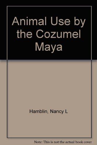 9780816508242: Animal Use by the Cozumel Maya