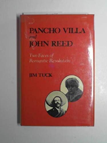 9780816508679: Pancho Villa and John Reed: Two Faces of Romantic Revolution