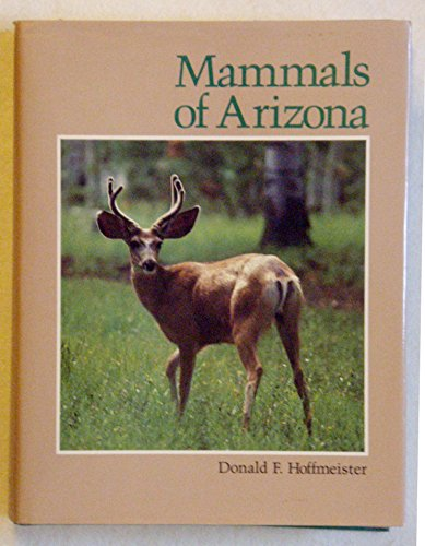 Mammals of Arizona (9780816508730) by Donald F. Hoffmeister