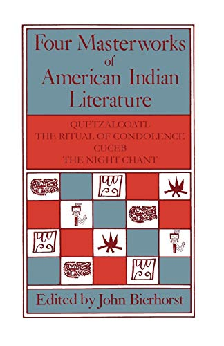 9780816508860: Four Masterworks of American Indian Literature: Quetzalcoatl, the Ritual of Condolence, Cuceb, the Night Chant