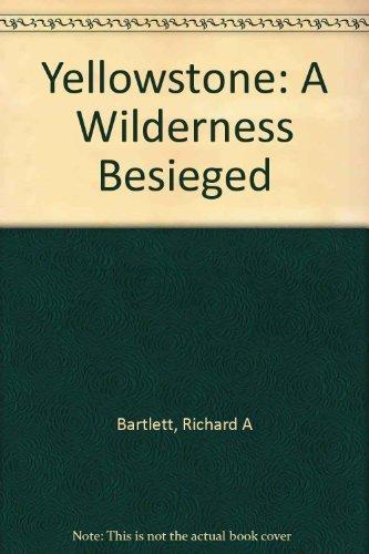 9780816508907: Yellowstone: A Wilderness Besieged