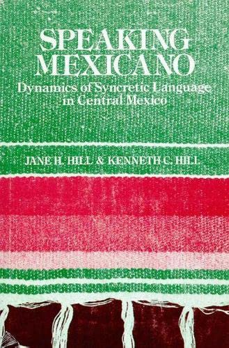 9780816508983: Speaking Mexicano: The Dynamics of Syncretic Language in Central Mexico