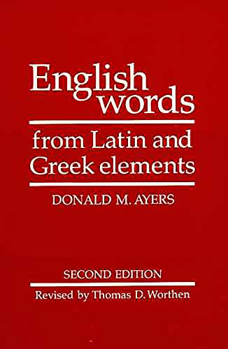 9780816508990: English Words from Latin and Greek Elements