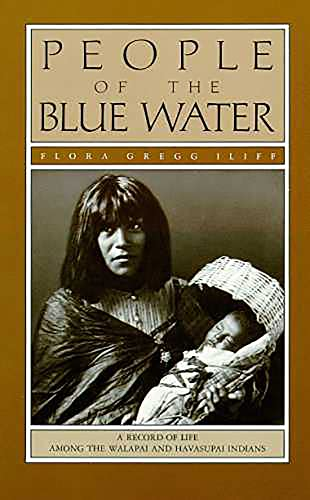 People of the Blue Water : A: Flora Gregg Iliff