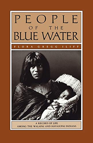 9780816509256: People of the Blue Water : A Record of the Life Among the Walapai and Havasupai Indians