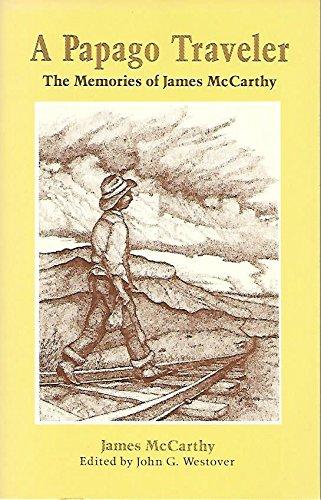 A Papago Traveler: The Memories of James McCarthy (Sun Tracks ; V. 13): McCarthy, James; Westover, ...