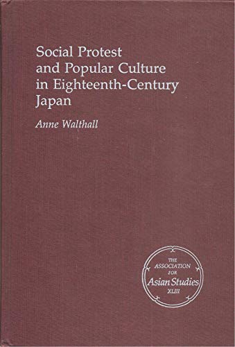 9780816509614: Social Protest and Popular Culture in Eighteenth-Century Japan (MONOGRAPHS OF THE ASSOCIATION FOR ASIAN STUDIES)