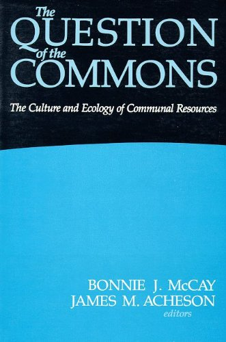 The Question of the Commons: The Culture and Ecology of Communal Resources (Arizona Studies in ...