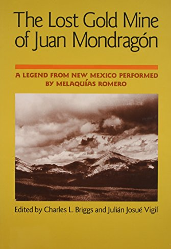 Lost Gold Mine of Juan Mondragon A: Melaquías Romero