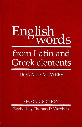 9780816509782: English Words from Latin and Greek Elements