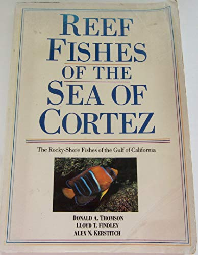 9780816509843: Reef Fishes of the Sea of Cortez: Rocky Shore Fishes of the Gulf of California