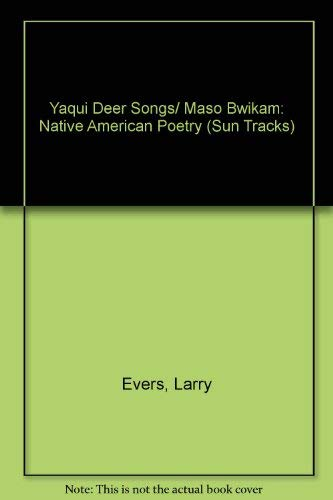 9780816509911: Yaqui Deer Songs/Maso Bwikam: A Native American Poetry (Sun Tracks)