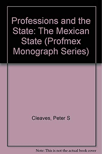 9780816510160: Professions and the State: The Mexican Case (PROFMEX)