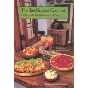 9780816510214: The Tumbleweed Gourmet: Cooking with Wild Southwestern Plants
