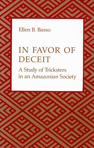 9780816510221: In Favor of Deceit: A Study of Tricksters in an Amazonian Society