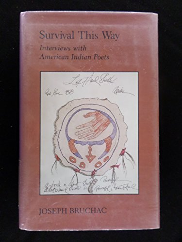 Survival This Way: Interviews with American Indian Poets: Bruchac, Joseph