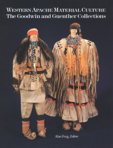 9780816510283: Western Apache Material Culture: The Goodwin and Guenther Collections