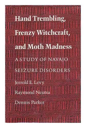 9780816510368: Hand Trembling, Frenzy Witchcraft, and Moth Madness: A Study of Navajo Seizure Disorders