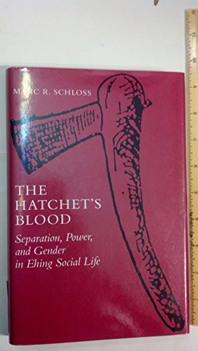 9780816510429: The Hatchet's Blood: Separation, Power, and Gender in Ehing Social Life (The Anthropology of Form and Meaning)