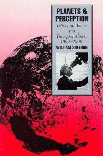 9780816510597: Planets and Perception: Telescopic Views and Interpretations, 1609-1909