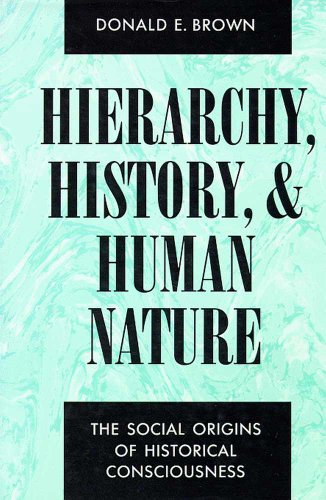 9780816510603: Hierarchy, History, and Human Nature: The Social Origins of Historical Consciousness