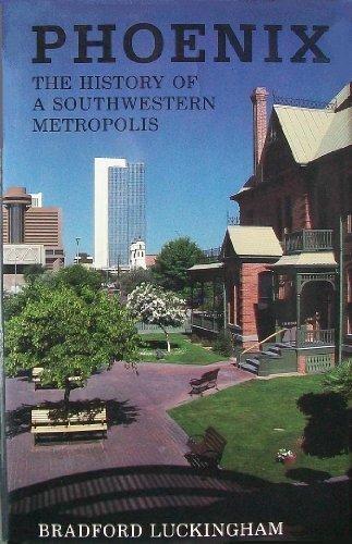 9780816510870: Phoenix: The History of a Southwestern Metropolis