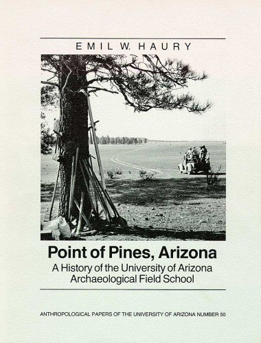 9780816510962: Point of Pines: A History of the University of Arizona Archaeological Field School (Anthropological Papers of the University of Arizona Series, 50)