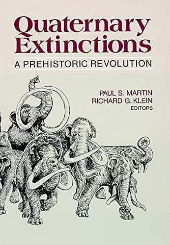 Quaternary Extinctions: A Prehistoric Revolution (Paperback)