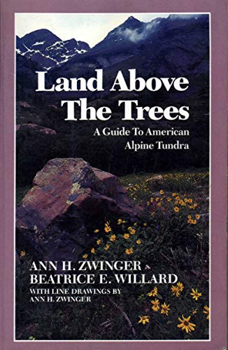 9780816511105: Land Above the Trees: A Guide to American Alpine Tundra