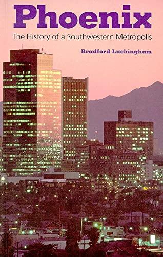 9780816511167: Phoenix: The History of a Southwestern Metropolis