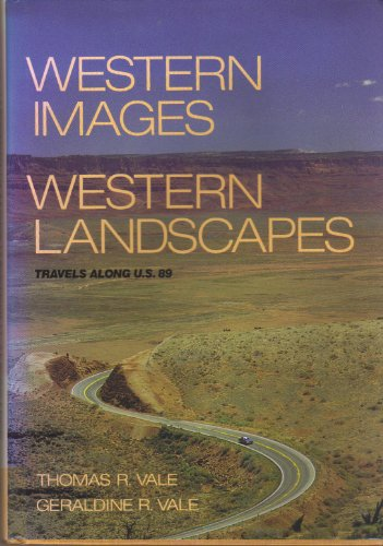 Western Images, Western Landscapes: Travels Along U.S. 89: Thomas R. Vale